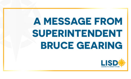 A Message from LISD Superintendent Bruce Gearing, Ed.D.